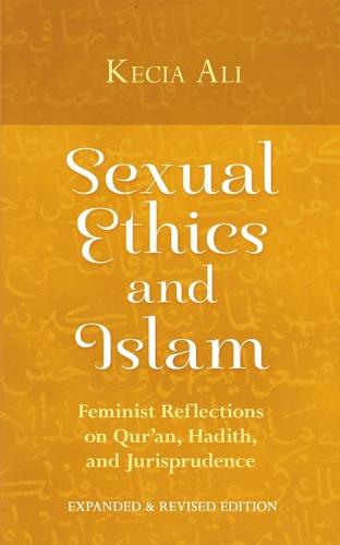 Sexual Ethics and Islam: Feminist Reflections on Qur'an, Hadith, and Jurisprudence (Paperback)
