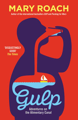 Gulp: Adventures on the Alimentary Canal (Paperback)