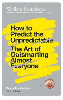 How to Predict the Unpredictable: The Art of Outsmarting Almost Everyone (Paperback)