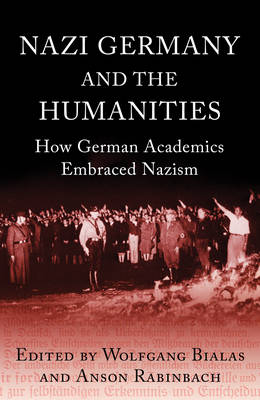 Nazi Germany and The Humanities: How German Academics Embraced Nazism (Paperback)