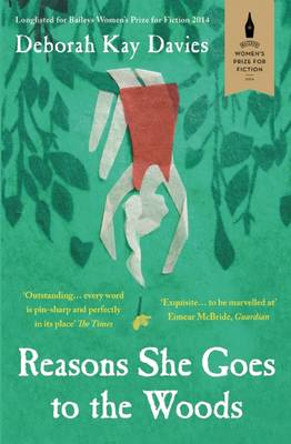 Reasons She Goes to the Woods (Paperback)