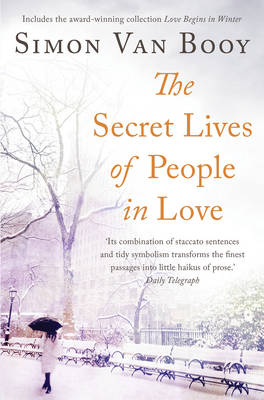 The Secret Lives of People In Love: Includes the award-winning collection Love Begins in Winter (Paperback)