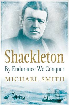 Shackleton: By Endurance We Conquer (Hardback)