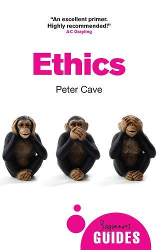 Ethics: A Beginner's Guide - Beginner's Guides (Paperback)