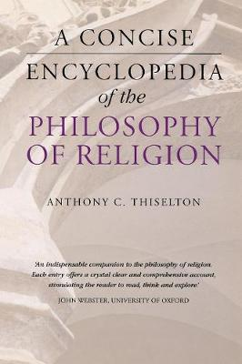 A Concise Encyclopedia of the Philosophy of Religion - Concise Encyclopedias (Paperback)