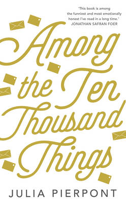 Among the Ten Thousand Things (Hardback)
