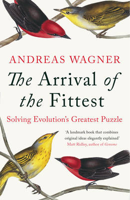 Arrival of the Fittest: Solving Evolution's Greatest Puzzle (Paperback)