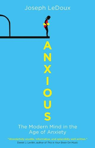 Anxious: The Modern Mind in the Age of Anxiety (Paperback)