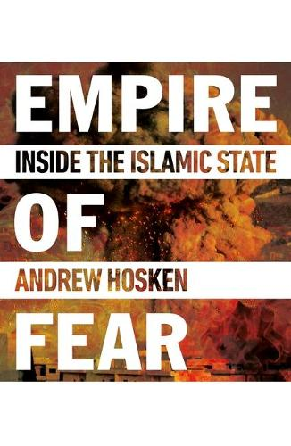 Empire of Fear: Inside the Islamic State (Paperback)