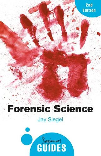 Forensic Science: A Beginner's Guide - Beginner's Guides (Paperback)