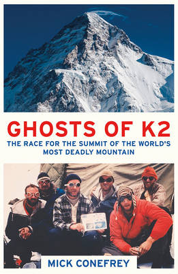 Ghosts of K2: The Race for the Summit of the World's Most Deadly Mountain (Paperback)