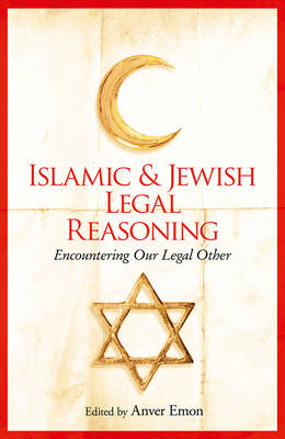 Islamic and Jewish Legal Reasoning: Encountering Our Legal Other - Oneworld Academic (Paperback)