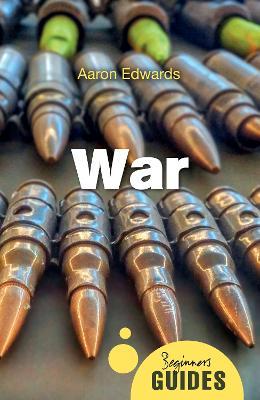 War: A Beginner's Guide - Beginner's Guides (Paperback)