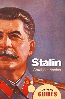 Stalin: A Beginner's Guide - Beginner's Guides (Paperback)
