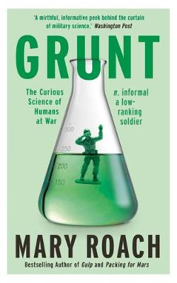 Grunt: The Curious Science of Humans at War (Paperback)