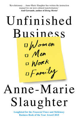 Unfinished Business: Women Men Work Family (Paperback)