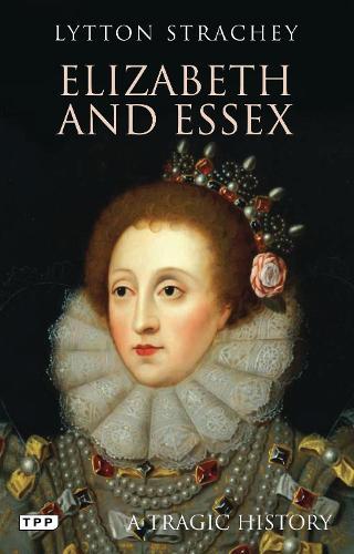 Elizabeth and Essex: A Tragic History (Paperback)