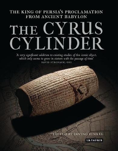 The Cyrus Cylinder: The Great Persian Edict from Babylon (Hardback)
