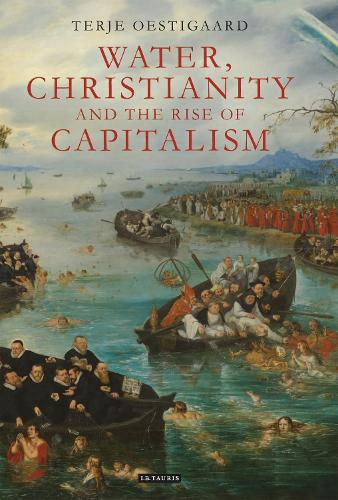 Water, Christianity and the Rise of Capitalism (Hardback)