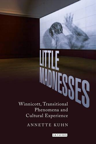 Little Madnesses: Winnicott, Transitional Phenomena & Cultural Experience - International Library of Cultural Studies v.25 (Hardback)