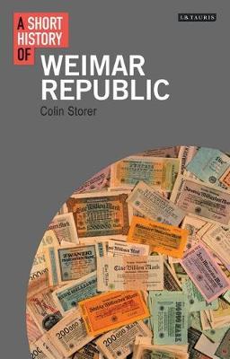 A Short History of the Weimar Republic - I.B. Tauris Short Histories (Hardback)