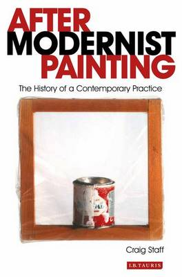 After Modernist Painting: The History of a Contemporary Practice (Hardback)