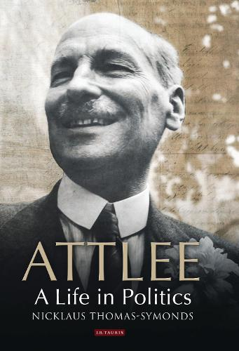 Attlee: A Life in Politics (Paperback)