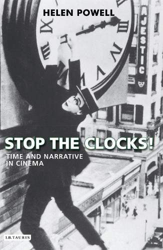 Stop the Clocks!: Time and Narrative in Cinema (Paperback)