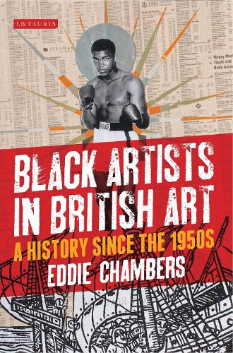Black Artists in British Art: A History from 1950 to the Present - International Library of Visual Culture 10 (Paperback)