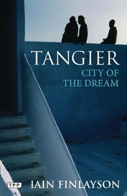 Tangier: A Literary Guide for Travellers - Literary Guides for Travellers (Hardback)