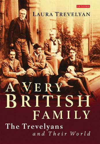 A Very British Family: The Trevelyans and Their World (Paperback)
