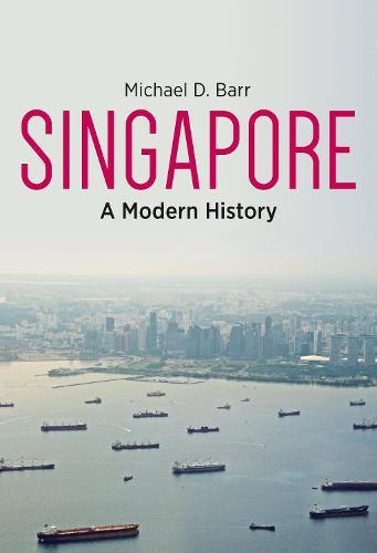 Singapore: A Modern History (Hardback)