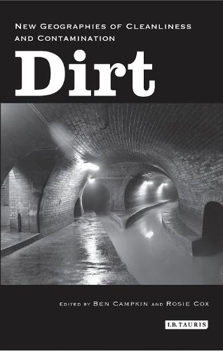 Dirt: New Geographies of Cleanliness and Contamination (Paperback)