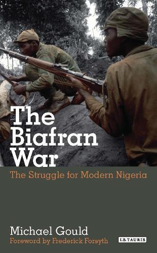 The Biafran War: The Struggle for Modern Nigeria (Paperback)