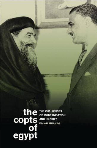 The Copts of Egypt: The Challenges of Modernisation and Identity - Library of Modern Middle East Studies v. 99 (Paperback)