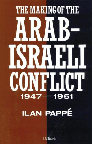 The Making of the Arab-Israeli Conflict, 1947-1951 (Paperback)