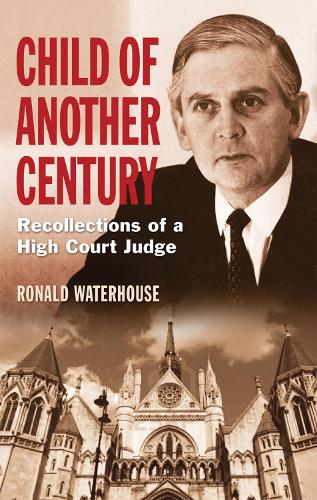 Child of Another Century: Recollections of a High Court Judge (Hardback)