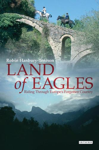 Land of Eagles: Riding Through Europe's Forgotten Country (Paperback)