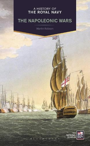 A History of the Royal Navy: Napoleonic Wars (Hardback)
