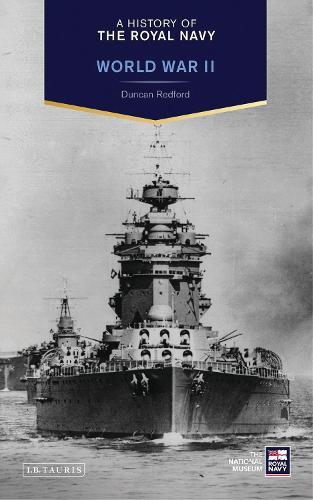 A History of the Royal Navy: World War II (Hardback)