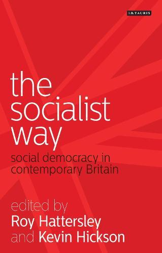 The Socialist Way: Social Democracy in Contemporary Britain (Paperback)