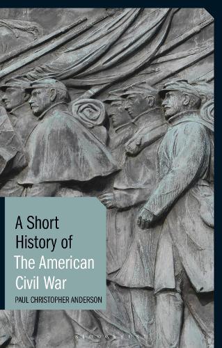 A Short History of the American Civil War - Short Histories (Paperback)