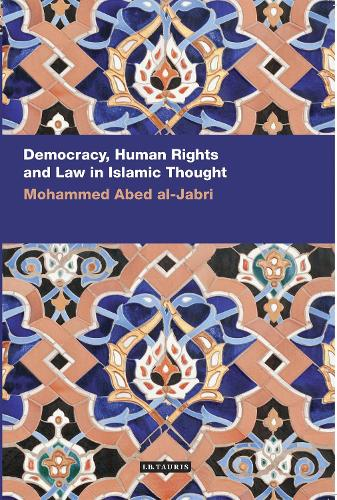 Democracy, Human Rights and Law in Islamic Thought (Paperback)