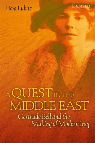A Quest in the Middle East: Gertrude Bell and the Making of Modern Iraq (Paperback)
