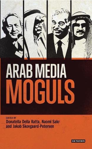 Arab Media Moguls (Paperback)
