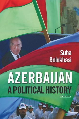 Azerbaijan: A Political History (Paperback)