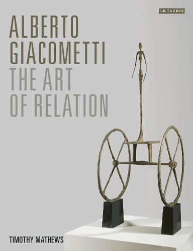 Alberto Giacometti: The Art of Relation (Paperback)