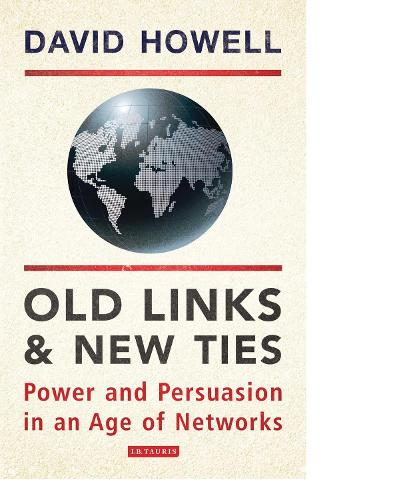 Old Links and New Ties: Power and Persuasion in an Age of Networks (Paperback)