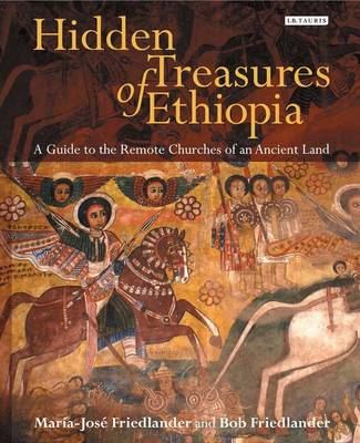 Hidden Treasures of Ethiopia: A Guide to the Remote Churches of an Ancient Land (Hardback)