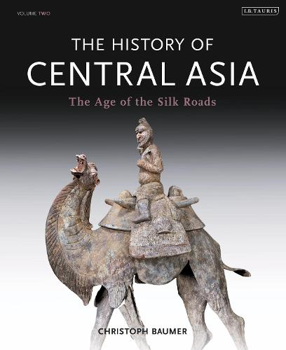 The History of Central Asia: The Age of the Silk Roads (Hardback)